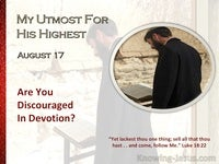 Are You Discouraged In Devotion?